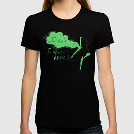 I can't, I have dance - Green T-shirt