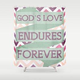 God's Love Endures Forever Shower Curtain