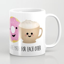 We Were Made For Each Other Coffee Mug