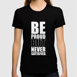 Lab No. 4 -  Be Proud But Never Satisfied Gym Motivational Quotes Poster T-shirt