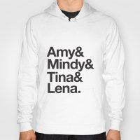 tina crespo Hoodies featuring Amy & Mindy & Tina & Lena by crim
