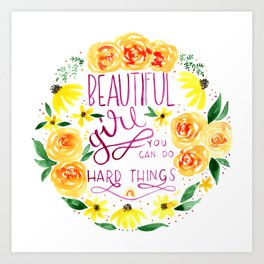 beautiful girl yellow / hand lettering inspirational quote Art Print