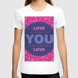 love you love T-shirt