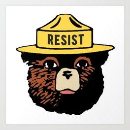 SMOKEY THE BEAR SAYS RESIST Art Print