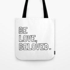 Be Love, Beloved.  Tote Bag