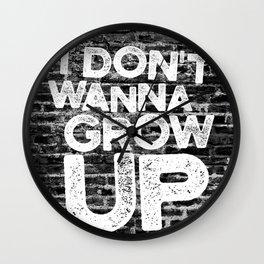 I don't wanna grow up Wall Clock