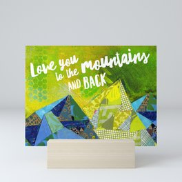 Love You to the Mountains and Back Collage Mini Art Print