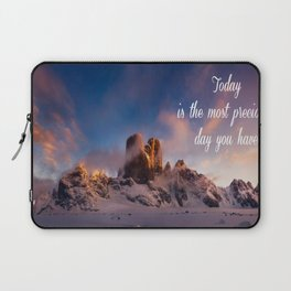 Today is the most precious day you have Laptop Sleeve