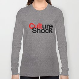 CULTure Shock Long Sleeve T-shirt