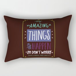 Amazing Things Will Happen Rectangular Pillow