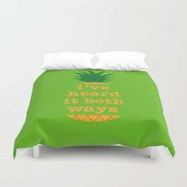 I've Heard It Both Ways Duvet Cover