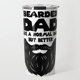 """beard Dad Father's Day Father hipster fun gift Travel Mug"