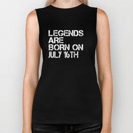 Legends Are Born On July 16th Funny Birthday T-Shirt Biker Tank