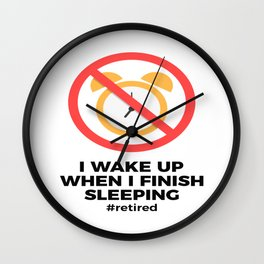 Retired No Alarm Clock Retirement Funny Wall Clock