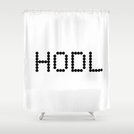 HODL YOUR CRYPTOCURRENCY BITCOIN LITECOIN RIPPLE ETHEREUM Shower Curtain