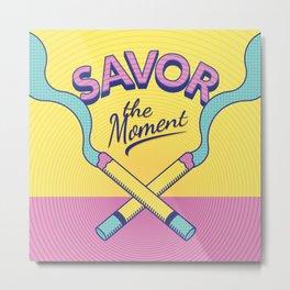 Savor the Moment Metal Print