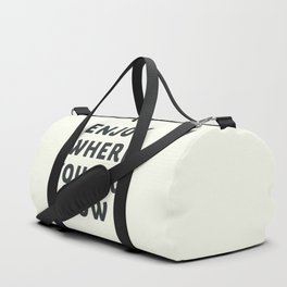 Just enjoy where you are now, wanderlust quote, positive vibes, inspiration, motivational, be happy Duffle Bag