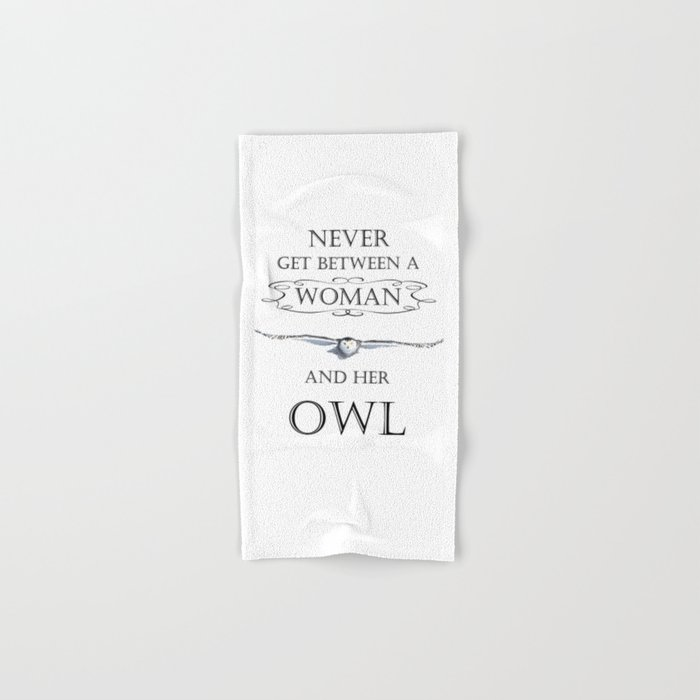 Never get between a woman and her owl Hand & Bath Towel