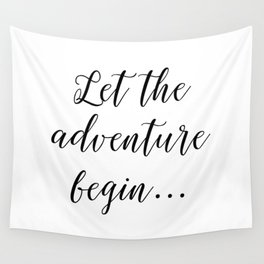 Let the Adventure Begin... Wall Tapestry
