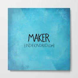 Maker Metal Print
