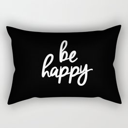 Be Happy Black and White Short Inspirational Quotes Pursuit of Happiness Quote Daily Inspo Rectangular Pillow