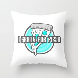 I Skate For Pizza Throw Pillow