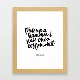 Pick up a hammer - Schitt's Creek quote Framed Art Print