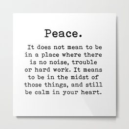 Peace, Inspirational quote, Metal Print