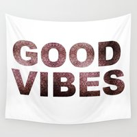 good vibes Wall Tapestries featuring GOOD VIBES by Michelle