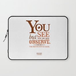 Sherlock Holmes novel quote – you see Laptop Sleeve