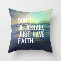 pocketfuel Throw Pillows featuring JUST HAVE FAITH by Pocket Fuel