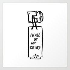 Do Not Disturb Art Print