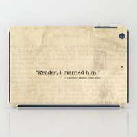 jane eyre iPad Cases featuring Reader I Married Him, Jane Eyre Conclusion Quote by ForgottenCotton