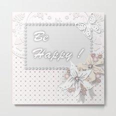 Be happy . Card Metal Print