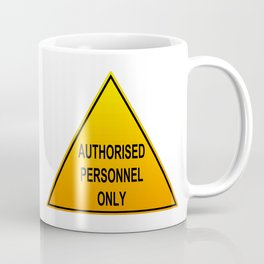Authorised Personnel Only with English spelling Coffee Mug