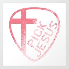 "A Nice Picking Tee For A Picky You Saying ""Pick Jesus"" T-shirt Design Faith Cross Faithful Amen God Art Print"