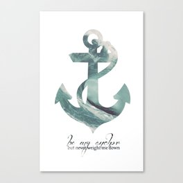 Be my Anchor Canvas Print