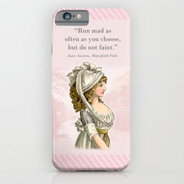 Mansfield Park - Run mad as often as you choose, but do not faint iPhone Case