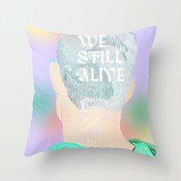 We Still Alive Throw Pillow