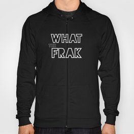 what the frak Hoody