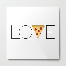 Love = Pizza Metal Print
