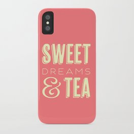 Sweet Dreams & Tea iPhone Case