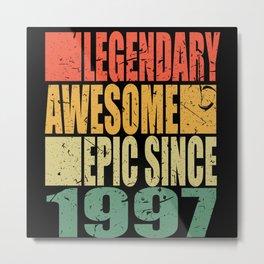 Legendary Since 1997 Saying Birthday Metal Print