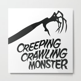 Creeping Crawling Monster Metal Print