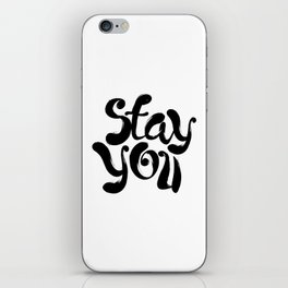 Stay You black and white contemporary minimalism typography design home wall decor bedroom iPhone Skin