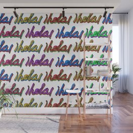 I just want to say hola! Wall Mural