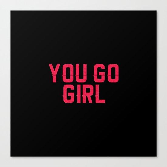 YOU GO GIRL Canvas Print