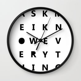 Ask me I know everything Wall Clock