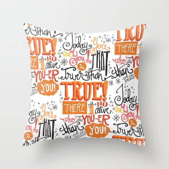 TODAY YOU ARE YOU... - DR. SEUSS Throw Pillow