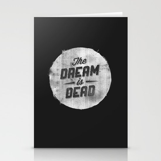 The Dream Is Dead Stationery Cards